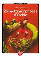 Couverture du livre « 25 métamorphoses d'Ovide » de Annie Collognat aux éditions Hachette Jeunesse
