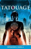 Couverture du livre « Tatouage t.2 » de Ana Alonso et Javier Pelegrin aux éditions Black Moon