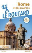 Couverture du livre « Guide du Routard ; Rome et ses environs (édition 2020) » de Collectif Hachette aux éditions Hachette Tourisme