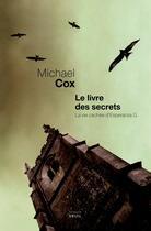 Couverture du livre « Le livre des secrets ; la face cachée d'Esperanza G. » de Michael Cox aux éditions Seuil