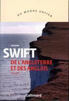 Couverture du livre « De l'Angleterre et des Anglais » de Graham Swift aux éditions Gallimard