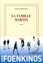 Couverture du livre « La famille Martin » de David Foenkinos aux éditions Gallimard