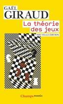 Couverture du livre « La théorie des jeux » de Gael Giraud aux éditions Flammarion