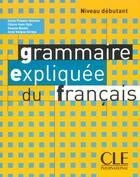 Couverture du livre « Grammair expliq francais debut » de Poisson-Quinton aux éditions Cle International