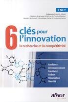 Couverture du livre « 6 clés pour l'innovation ; la recherche et la compétitivité » de Fnep aux éditions Afnor