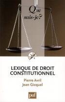 Couverture du livre « Lexique de droit constitutionnel (3e édition) » de Pierre Avril et Jean Gicquel aux éditions Puf