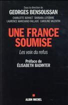 Couverture du livre « Une France soumise » de Georges Bensoussan aux éditions Albin Michel