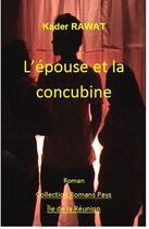 Couverture du livre « Les gens de la colonie. Tome 2 : L'épouse et la concubine » de Kader Rawat aux éditions Jepublie