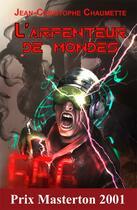 Couverture du livre « L'arpenteur de mondes » de Jean-Christophe Chaumette aux éditions Lokomodo