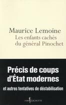Couverture du livre « Les enfants cachés du général Pinochet ; précis de coups d'etats modernes et autres tentatives de déstabilisation » de Maurice Lemoine aux éditions Don Quichotte