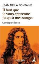 Couverture du livre « Il faut que je vous apprenne jusqu'à mes songes ; correspondance » de Jean De La Fontaine aux éditions Le Passeur