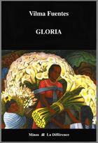 Couverture du livre « Gloria » de Vilma Fuentes aux éditions La Difference