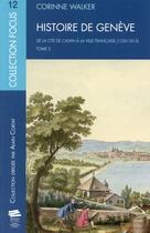 Couverture du livre « Histoire de geneve. tome 2. de la cite de calvin a la ville francaise (1530-1813) » de Corinne Walker aux éditions Alphil