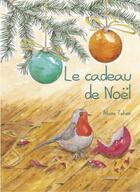 Couverture du livre « Le cadeau de Noël » de Alane Tehen aux éditions Michel Zalio