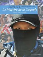 Couverture du livre « Le mystère de la cagoule ; enquêtes boliviennes » de Colette Milhe aux éditions Anacharsis