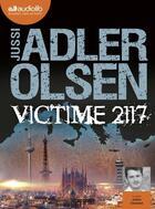 Couverture du livre « Les enquetes du departement v - t08 - victime 2117 - la huitieme enquete du departement v - livre au » de Jussi Adler-Olsen aux éditions Audiolib