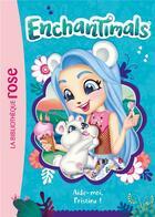 Couverture du livre « Enchantimals T.15 ; aide-moi, Pristina ! » de Collectif aux éditions Hachette Jeunesse