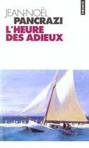 Couverture du livre « Heure Des Adieux (L') » de Jean-Noel Pancrazi aux éditions Points