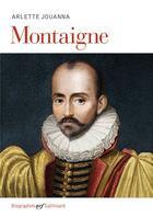 Couverture du livre « Montaigne » de Arlette Jouanna aux éditions Gallimard