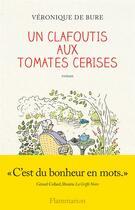 Couverture du livre « Un clafoutis aux tomates cerises » de Veronique De Bure aux éditions Flammarion
