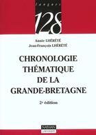 Couverture du livre « Chronologie Thematique De La Grande Bretagne ; 2e Edition » de Annie Lherete aux éditions Nathan
