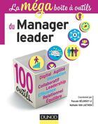 Couverture du livre « La boîte à outils ; du manager leader ; 100 compétences essentielles pour déployer vos atouts » de Nathalie Van Laethem et Pascale Belorgey aux éditions Dunod