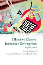 Couverture du livre « L'homme @ distance : innovation et développement ; regards croisés » de Emmanuelle Annoot et Jean-Claude Bertin aux éditions Cnrs
