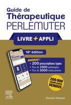 Couverture du livre « Guide de thérapeutique Perlemuter (10e édition) » de Gabriel Perlemuter aux éditions Elsevier-masson