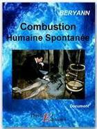 Couverture du livre « Combustion humaine spontanée » de Beryann aux éditions Thriller Editions