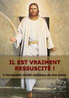 Couverture du livre « Il est vraiment ressuscité ! » de Jean Mathiot aux éditions R.a. Image