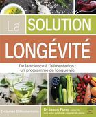 Couverture du livre « La solution longévité » de Jason Fung et James Dinicolantonio aux éditions Thierry Souccar