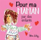 Couverture du livre « Pour ma maman par des enfants » de Helen Exley aux éditions Exley