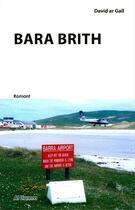 Couverture du livre « Bara brith » de David Ar Gall et Gabriel Goubin aux éditions Al Liamm