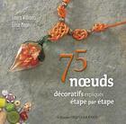 Couverture du livre « 75 noeuds décoratifs expliqués étape par étape » de Laura Williams et Elise Mann aux éditions Ouest France