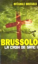 Couverture du livre « Integrale 16 La Croix De Sang T01 » de Brussolo-S aux éditions Vauvenargues