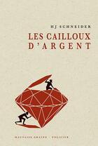 Couverture du livre « Les cailloux d'argent » de Hansjorg Schneider aux éditions Le Verger