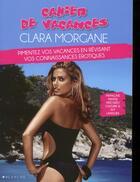 Couverture du livre « Cahier de vacances érotique Clara Morgane » de Collectif aux éditions Blanche
