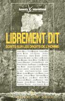 Couverture du livre « Librement dit ecrits sur les droits de l'homme » de Amnesty Internationa aux éditions Cherche Midi