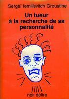 Couverture du livre « Un Tueur A La Recherche De » de Sirguei I. Groustine aux éditions Rencontres
