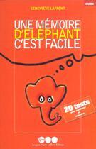 Couverture du livre « Une Memoire D'Elephant C'Est Facile » de Genevieve Laffont aux éditions Jm Laffont - Lpm