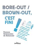 Couverture du livre « Bore-out / brown out, c'est fini ! » de Florence Vertanessian De Boissoudy aux éditions Jouvence