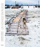 Couverture du livre « Un voyage en Russie » de Olivier Rolin et Vincent Perez aux éditions Delpire