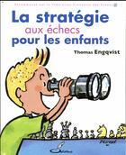 Couverture du livre « La strategie aux echecs pour les enfants » de Engqvist Thomas aux éditions Olibris