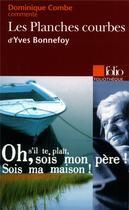 Couverture du livre « Les Planches Courbes D'Yves Bonnefoy » de Dominique Combe aux éditions Gallimard