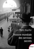 Couverture du livre « Histoire mondiale des services secrets » de Remi Kauffer aux éditions Tempus/perrin