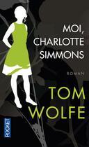 Couverture du livre « Moi, Charlotte Simmons » de Tom Wolfe aux éditions Pocket