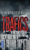 Couverture du livre « Trafics » de Benoit Severac aux éditions Pocket