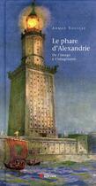 Couverture du livre « Le phare d'Alexandrie ; de l'image à l'imaginaire » de Ahmed Youssef aux éditions Rocher