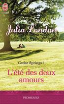 Couverture du livre « Cedar Springs t.1 ; l'été des deux amours » de Julia London aux éditions J'ai Lu
