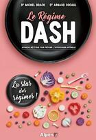 Couverture du livre « Le régime Dash ; approche diététique pour prévenir l'hypertension artérielle » de Arnaud Cocaul et Michel Brack aux éditions Alpen